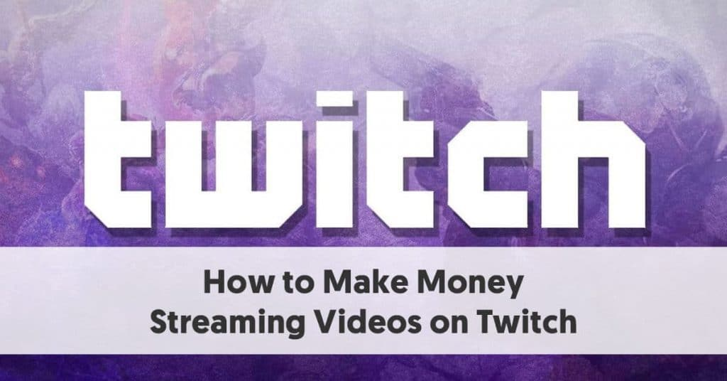 how to make money streaming on twitch